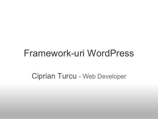 Framework-uri WordPress Ciprian Turcu - Web Developer