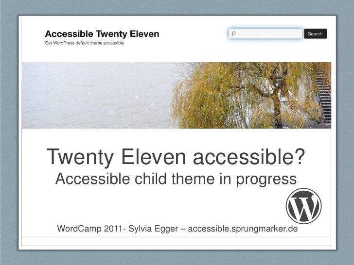 Twenty Eleven accessible?Accessible child theme in progress WordCamp 2011- Sylvia Egger – accessible.sprungmarker.de