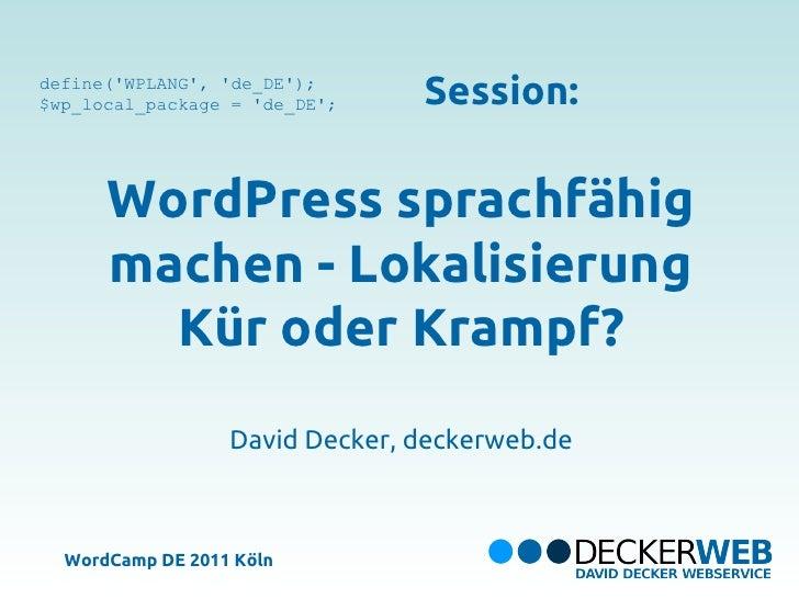 define(WPLANG, de_DE);$wp_local_package = de_DE;    Session:      WordPress sprachfähig      machen - Lokalisierung       ...