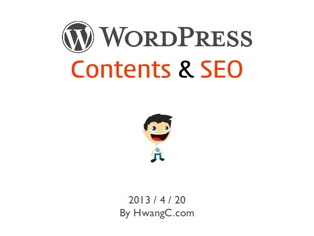 Contents & SEO2013 / 4 / 20By HwangC.com