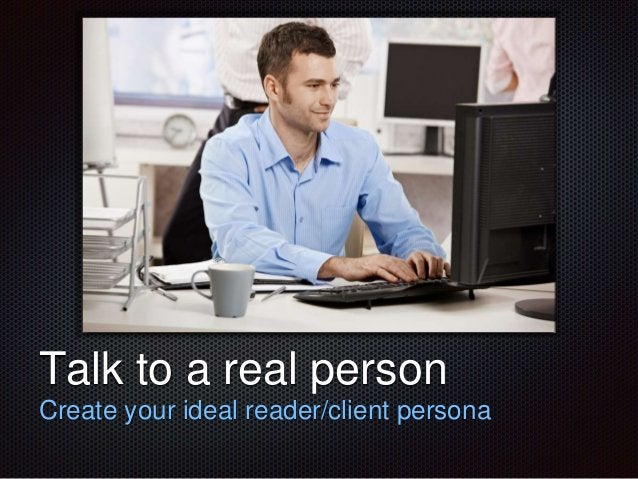 Text  Talk to a real person  Create your ideal reader/client persona