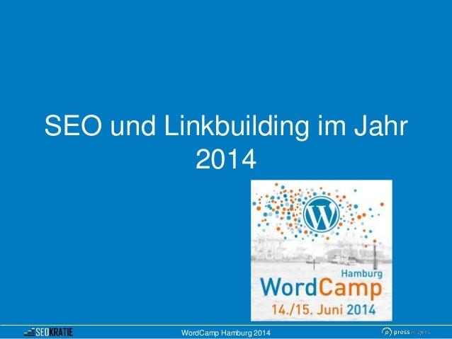 SEO und Linkbuilding im Jahr 2014 WordCamp Hamburg 2014