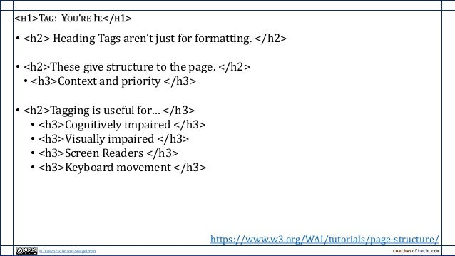 <H1>TAG: YOU'RE IT.</H1> • <h2> Heading Tags aren't just for formatting. </h2> • <h2>These give structure to the page. </h...