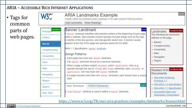 ARIA – ACCESSIBLE RICH INTERNET APPLICATIONS • Tags for common parts of web pages. https://www.w3.org/TR/wai-aria-practice...