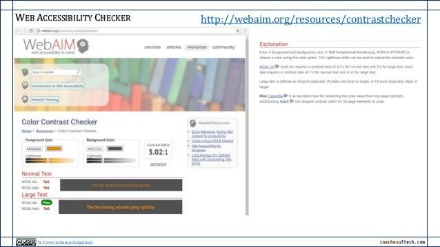 WEB ACCESSIBILITY CHECKER http://webaim.org/resources/contrastchecker H. Trevor Johnson-Steigelman