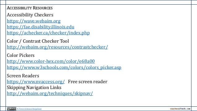 Accessibility Checkers https://wave.webaim.org https://fae.disability.illinois.edu https://achecker.ca/checker/index.php C...