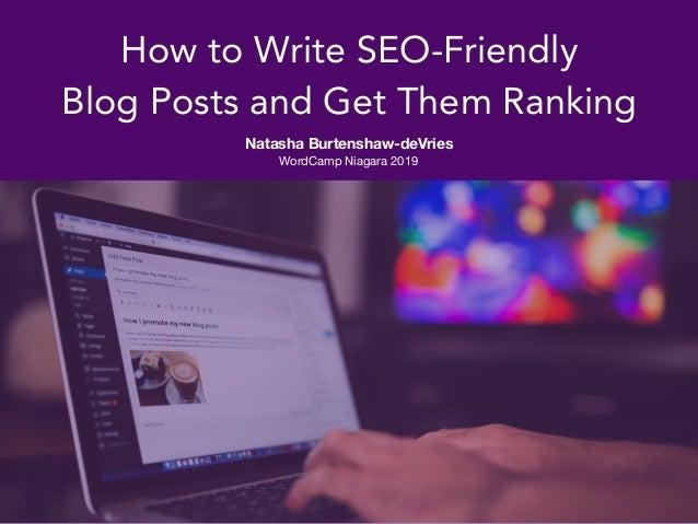 How to Write SEO-Friendly Blog Posts and Get Them Ranking WordCamp Niagara 2019 Natasha Burtenshaw-deVries