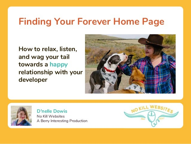 D'nelle Dowis No Kill Websites A Berry Interesting Production Finding Your Forever Home Page How to relax, listen, and wag...