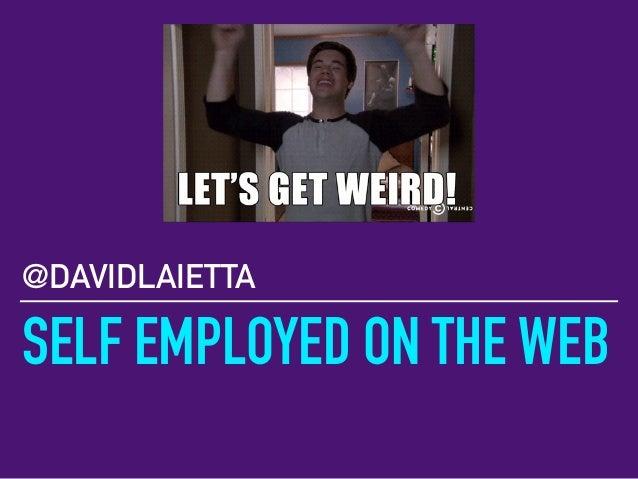SELF EMPLOYED ON THE WEB @DAVIDLAIETTA