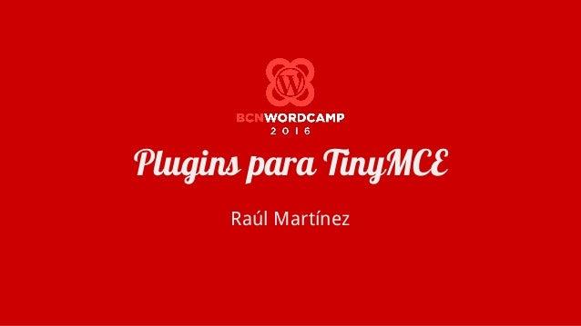Plugins para TinyMCE Raúl Martínez