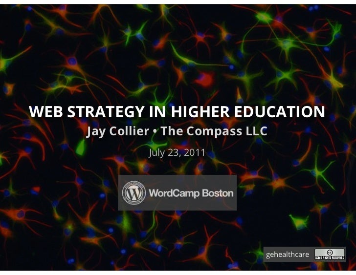 WEB STRATEGY IN HIGHER EDUCATION      Jay Collier • The Compass LLC               July 23, 2011                           ...