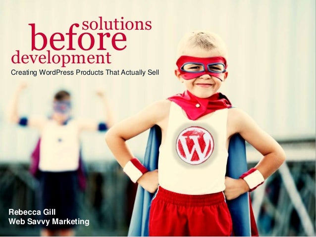 Rebecca Gill Web Savvy Marketing solutions beforedevelopment Creating WordPress Products That Actually Sell