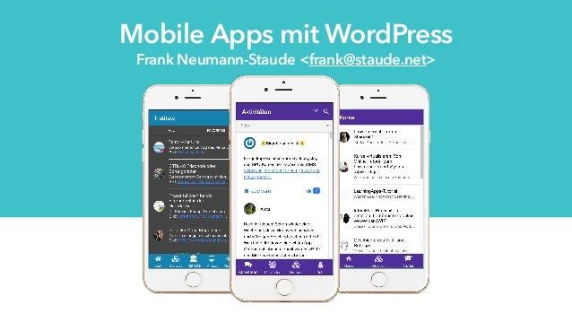 Critical / Major Mobile Apps mit WordPress 14 Frank Neumann-Staude <frank@staude.net>