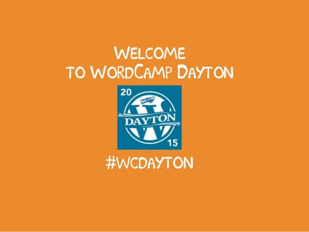 Welcome to WordCamp Dayton #wcdayton