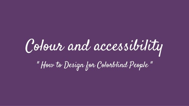 Colours and Accessibility (a11y) - WordCamp Europe 2014 Sofia Slide 2