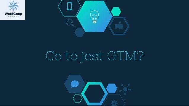 Co to jest GTM?