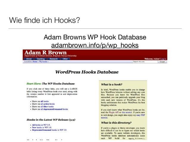 Wie finde ich Hooks? Adam Browns WP Hook Database  adambrown.info/p/wp_hooks