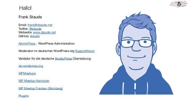 Hallo! Frank Staude  Email: frank@staude.net  Twitter: @staude  Webseite: www.staude.net  GitHub: staude  AdminPress - Wor...