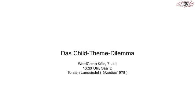 WordCamp Köln - Childthemes – was ist das und wie kann ich das selbst nutzen?