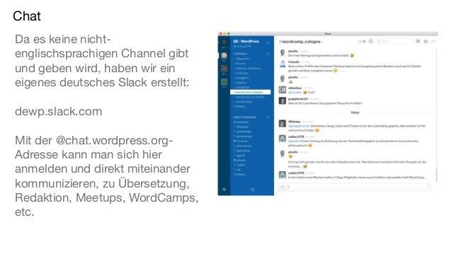 Chat Da es keine nicht- englischsprachigen Channel gibt und geben wird, haben wir ein eigenes deutsches Slack erstellt: de...