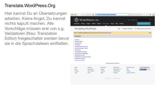 Translate.WordPress.Org Hier kannst Du an Übersetzungen arbeiten. Keine Angst, Du kannst nichts kaputt machen. Alle Vorsch...