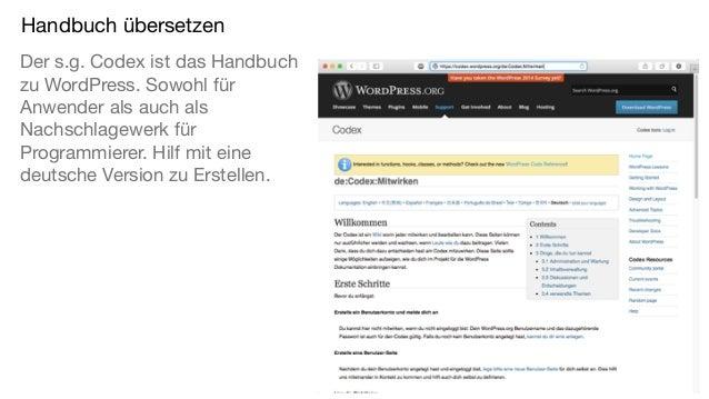 Handbuch übersetzen Der s.g. Codex ist das Handbuch zu WordPress. Sowohl für Anwender als auch als Nachschlagewerk für Pro...