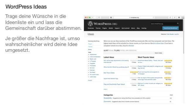 WordPress Ideas Trage deine Wünsche in die Ideenliste ein und lass die Gemeinschaft darüber abstimmen. Je größer die Nachf...