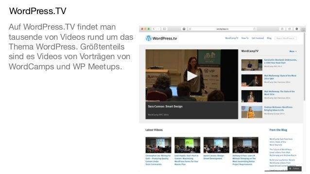 WordPress.TV Auf WordPress.TV findet man tausende von Videos rund um das Thema WordPress. Größtenteils sind es Videos von ...