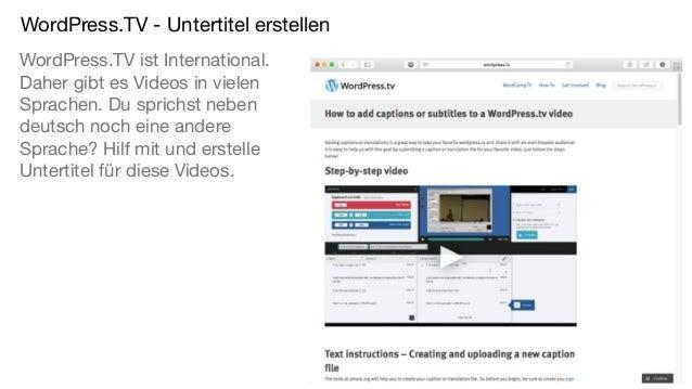 WordPress.TV - Untertitel erstellen WordPress.TV ist International. Daher gibt es Videos in vielen Sprachen. Du sprichst n...