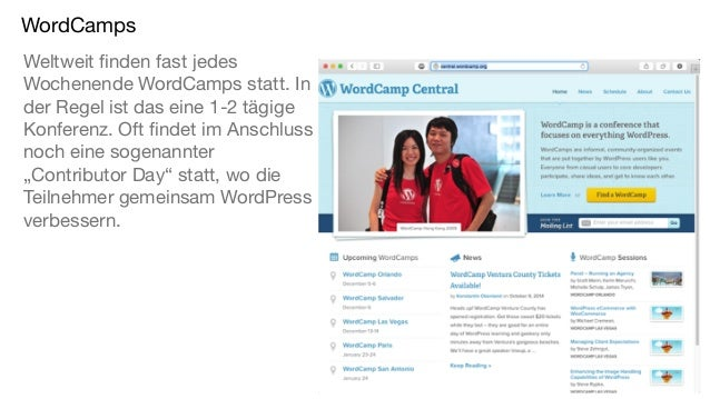 WordCamps Weltweit finden fast jedes Wochenende WordCamps statt. In der Regel ist das eine 1-2 tägige Konferenz. Oft finde...