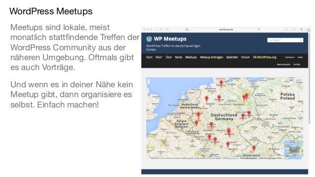WordPress Meetups Meetups sind lokale, meist monatlich stattfindende Treffen der WordPress Community aus der näheren Umgeb...