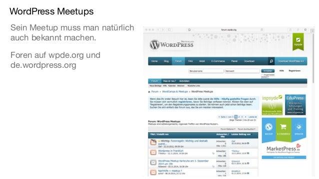 WordPress Meetups Sein Meetup muss man natürlich auch bekannt machen. Foren auf wpde.org und de.wordpress.org