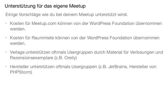 Unterstützung für das eigene Meetup Einige Vorschläge wie du bei deinem Meetup unterstützt wirst. • Kosten für Meetup.com ...