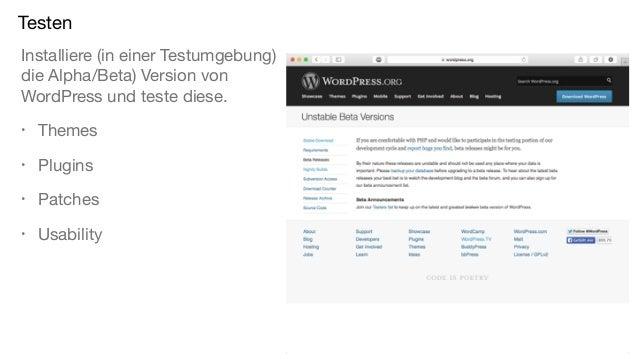 Testen Installiere (in einer Testumgebung) die Alpha/Beta) Version von WordPress und teste diese. • Themes • Plugins • Pat...