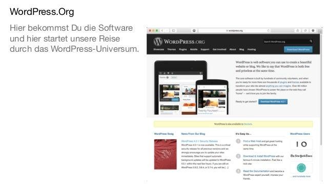 WordPress.Org Hier bekommst Du die Software und hier startet unsere Reise durch das WordPress-Universum.