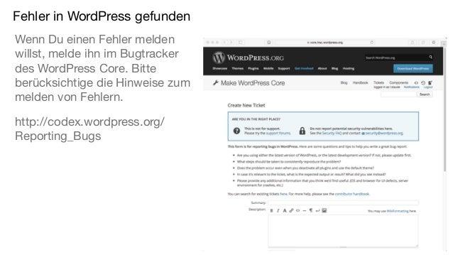 Fehler in WordPress gefunden Wenn Du einen Fehler melden willst, melde ihn im Bugtracker des WordPress Core. Bitte berücks...