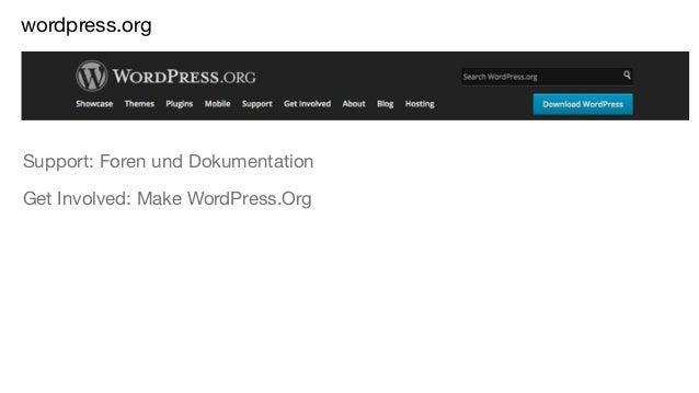wordpress.org Support: Foren und Dokumentation Get Involved: Make WordPress.Org