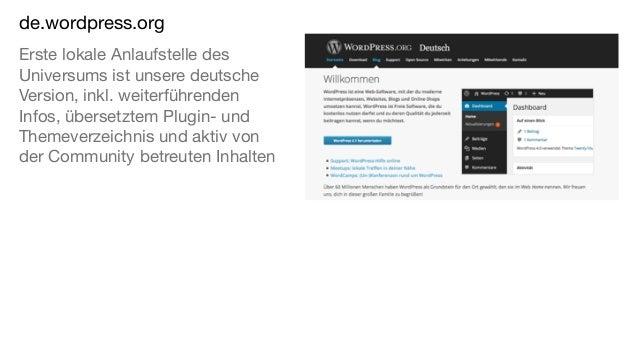 de.wordpress.org Erste lokale Anlaufstelle des Universums ist unsere deutsche Version, inkl. weiterführenden Infos, überse...