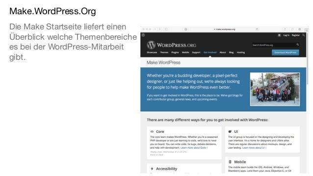 Make.WordPress.Org Die Make Startseite liefert einen Überblick welche Themenbereiche es bei der WordPress-Mitarbeit gibt.