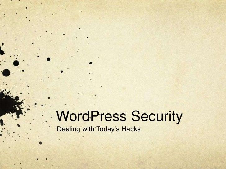 """WordPress SecurityDealing with Today""""s Hacks"""