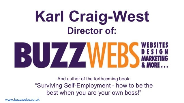 "Karl Craig-West Director of: And author of the forthcoming book: ""Surviving Self-Employment - how to be the best when you ..."