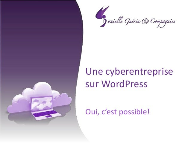 Une cyberentreprise sur WordPress Oui, c'est possible!