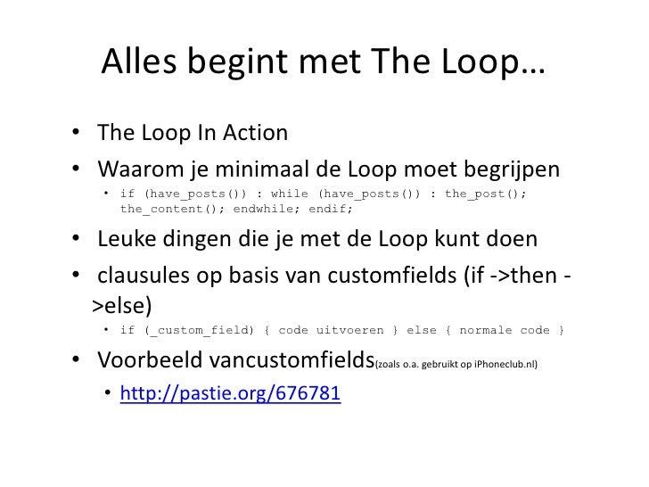 Alles begint met The Loop…<br /><ul><li> The Loop In Action
