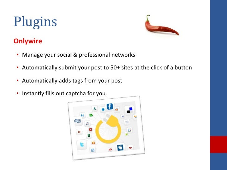 PluginsOnlywire• Manage your social & professional networks• Automatically submit your post to 50+ sites at the click of a...