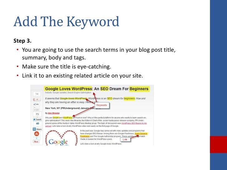 Add The KeywordStep 3. • You are going to use the search terms in your blog post title,   summary, body and tags. • Make s...