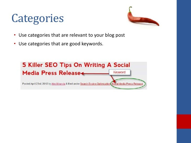 Categories• Use categories that are relevant to your blog post• Use categories that are good keywords.