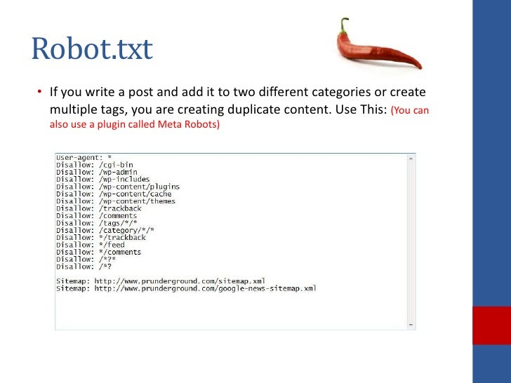 Robot.txt• If you write a post and add it to two different categories or create  multiple tags, you are creating duplicate...