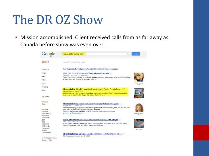 The DR OZ Show• Mission accomplished. Client received calls from as far away as  Canada before show was even over.