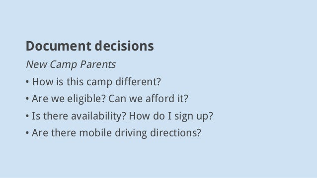 Document decisions New Camp Parents • How is this camp different? •Are we eligible? Can we afford it? •Is there availabi...