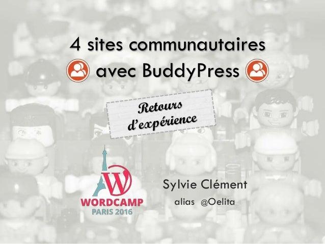 Sylvie Clément alias @Oelita 4 sites communautaires avec BuddyPress